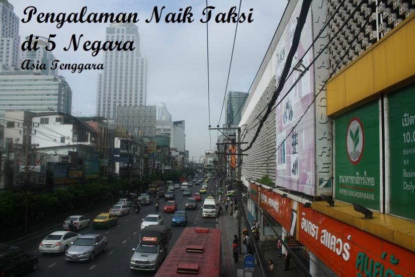 Pengalaman thetravelearn Naik Taksi di 5 Negara Asia Tenggara